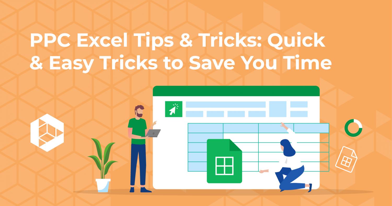 PPC Excel Tips & Tricks